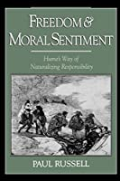 Freedom and Moral Sentiment: Hume's Way of Naturalizing Responsibility by Paul Russell(2002-04-11)