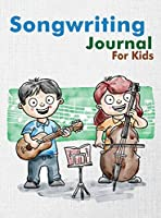 Songwriting Journal for Kids: Dual Wide Staff Manuscript Sheets and Wide Ruled/Lined Songwriting Paper Journal For Kids and Teens