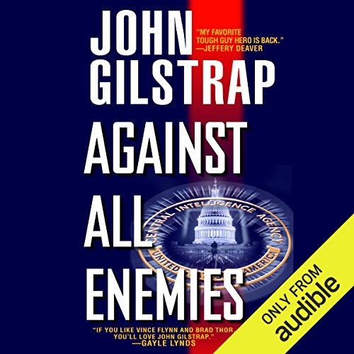 Against All Enemies                   By:                                                                                                                                 John Gilstrap                               Narrated by:                                                                                                                                 Basil Sands                      Length: 11 hrs and 59 mins     233 ratings     Overall 4.2
