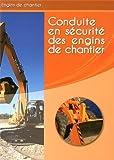 Conduite en sécurité des engins de chantier - Livre de formation
