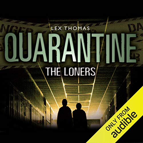 Quarantine: The Loners                   By:                                                                                                                                 Lex Thomas                               Narrated by:                                                                                                                                 Joe Jameson                      Length: 9 hrs and 55 mins     1 rating     Overall 3.0