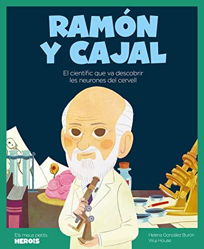 Ramón y Cajal (cat): El científic que va descobrir les neurones del cervell (Els meus petits herois Book 22) (Catalan Edition)