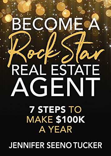 Become a Rock Star Real Estate Agent: 7 Steps to Make $100k a Year