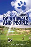 God's Revelations Of Animals And People