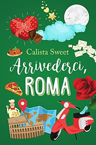 ARRIVEDERCI, ROMA: De la ganadora del I Premio Romantic