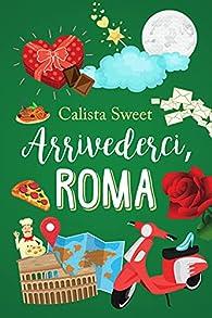 Arrivederci, Roma par Calista Sweet