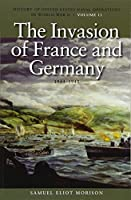 The Invasion of France and Germany: 1944-1945 (History of United States Naval Operations in World War II)