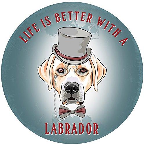 signs-unique La Vie est Meilleure avec Un Labrador Grand Panneau en Acier Rond, diamètre : 300 mm (OG)