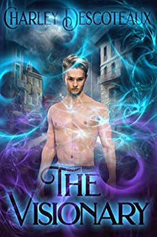 The Visionary by [Charley Descoteaux]