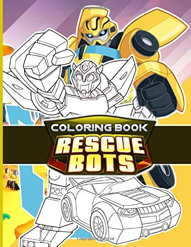 Rescue Bots Coloring Book: Relaxation Adults Coloring Books (8.5' X 11')