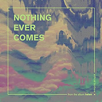 Nothing Ever Comes