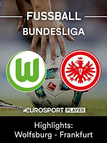 Highlights: VfL Wolfsburg gegen Eintracht Frankfurt