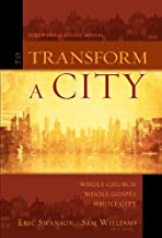 To Transform a City: Whole Church, Whole Gospel, Whole City