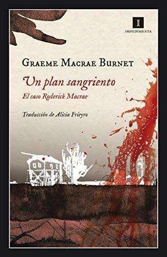 Un plan sangriento: El caso Roderick Macrae (Impedimenta nº 201)