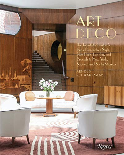 Art Deco: The Twentieth Century's Iconic Decorative Style from Paris, London, and Brussels  to New...