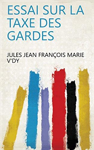 Essai sur la taxe des gardes (French Edition)