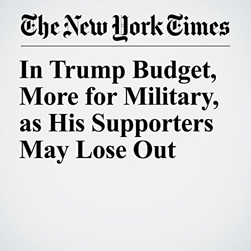 In Trump Budget, More for Military, as His Supporters May Lose Out copertina