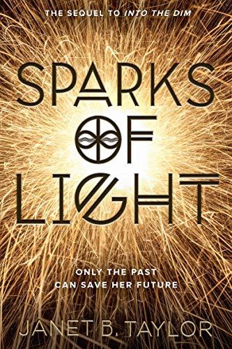 Sparks of Light (Into the Dim Book …
