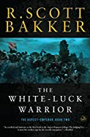 The White-Luck Warrior: Book Two (Aspect-Emperor)