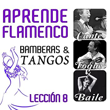 Aprende Flamenco. Bamberas y Tangos. Lección 8