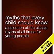 Myths That Every Child Should Know By Hamilton Wright Mabie Editor Audiobook Audible Com