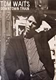 Tom Waits Downtown Train Poster Drucken (60,96 x 91,44 cm)
