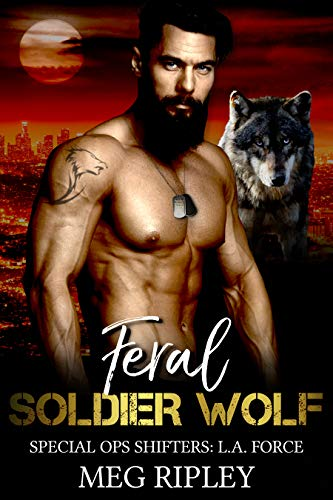 Feral Soldier Wolf (Shifter Nation: Special Ops Shifters: L.A. Force Book 6)