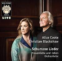 Schumann: Lieder (Dichterliebe. Frauenliebe und leben) by Alice Coote