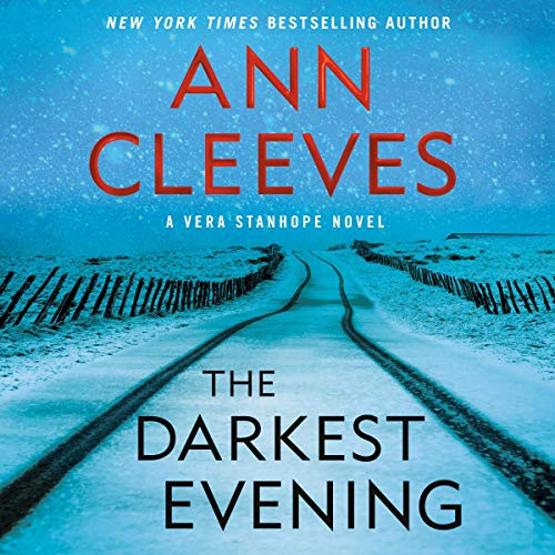 The Darkest Evening: A Vera Stanhope Novel Audiobook By Ann Cleeves cover art