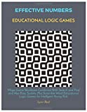 Effective Numbers Educational Logic Games: Mega Game Workbook Combined With Search and Find and Also Easy Sudoku Plus Scramble Word Educational Logic Games for Intelligent Young Kids