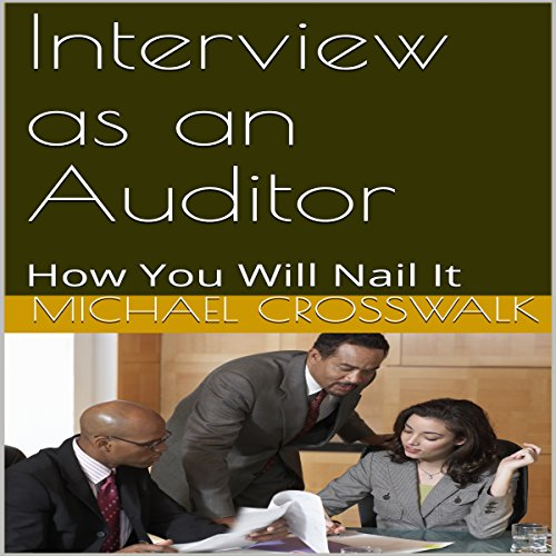 Interview as an Auditor: How You Will Nail It audiobook cover art