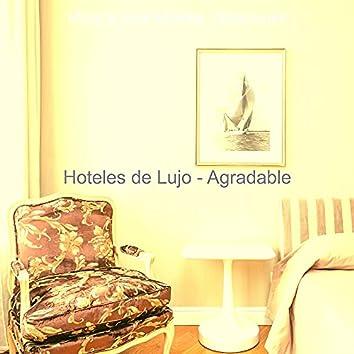 Hoteles de Lujo - Agradable