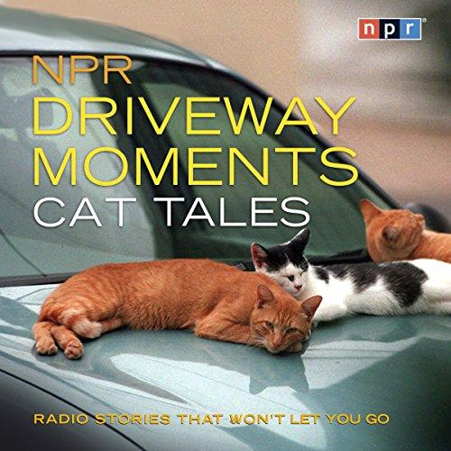 NPR Driveway Moments Cat Tales audiobook cover art