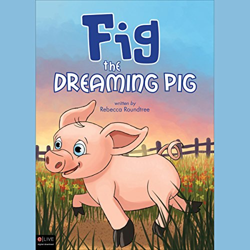 Fig the Dreaming Pig audiobook cover art