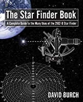 The Star Finder Book: A Complete Guide to the Many Uses on the 2102-D Star Finder