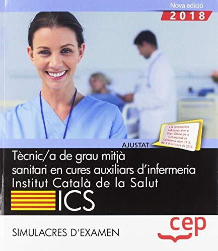 Tècnic/a de grau mitjà sanitari en cures auxiliars d'infermeria. Institut Català de la Salut (ICS). Simulacres d'examen