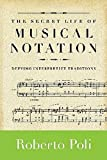 The Secret Life of Musical Notation: Defying Interpretive Traditions (Amadeus) (English Edition)