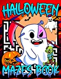 Halloween Mazes Book: Jumbo Halloween Maze Activity Book for Smart Kids - Including Spooky Zombies, Creepy Pumpkins, Scary Ghosts - Mazes Puzzles with ... Labyrinths Games for Teenage Boys & Girls.