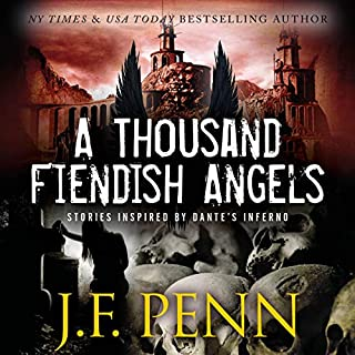 A Thousand Fiendish Angels     Three Short Stories Inspired by Dante's Inferno              By:                                                                                                                                 J. F. Penn                               Narrated by:                                                                                                                                 J. F. Penn                      Length: 1 hr and 30 mins     7 ratings     Overall 4.9