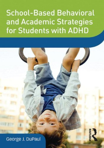 School-Based Behavioral and Academic Strategies for Students with ADHD (Dvd Workshop Series on Clinical Child and Adolescent Psychology)
