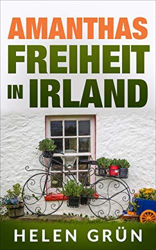 Amanthas Freiheit in Irland