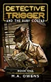Detective Trigger and the Ruby Collar: A Free Middle Grade Talking Dog Detective Mystery Great for Kids Ages 8-12, Teens, and Adults