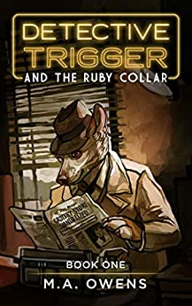 Detective Trigger and the Ruby Collar: A Free Middle Grade Talking Dog Detective Mystery Great for Kids Ages 8-12, Teens, and Adults by [M.A. Owens]