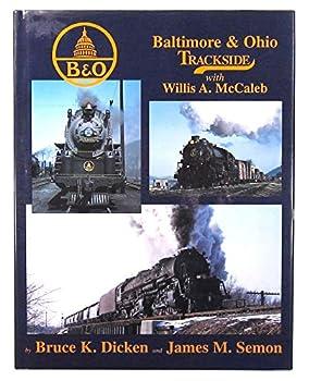 Baltimore & Ohio Trackside with Willis A. McCaleb 1878887904 Book Cover