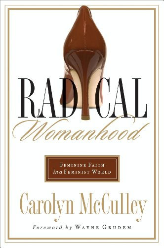 Radical Womanhood: Feminine Faith in a Feminist World (English Edition)