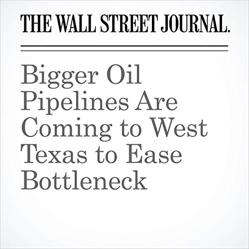 Bigger Oil Pipelines Are Coming to West Texas to Ease Bottleneck copertina