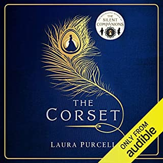 The Corset                   By:                                                                                                                                 Laura Purcell                               Narrated by:                                                                                                                                 Nathalie Buscombe                      Length: 11 hrs and 53 mins     153 ratings     Overall 4.6