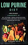 LOW PURINE DIET: MEGA BUNDLE - 4 Manuscripts in 1 - 160+ Low Purine - friendly recipes including casseroles, stew, side dishes, and pasta for a delicious and tasty diet