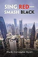 Sing Red-Smash Black