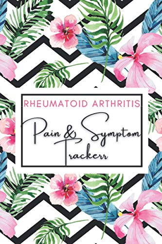Rheumatoid Arthritis Pain & Symptom Tracker: A Beautiful Daily Journal, Mood, Food, Energy Tracker, Medication, Check Lists, Triggers and Treatment. ... Illness (Quotes, Gratitude Prompts and more.)